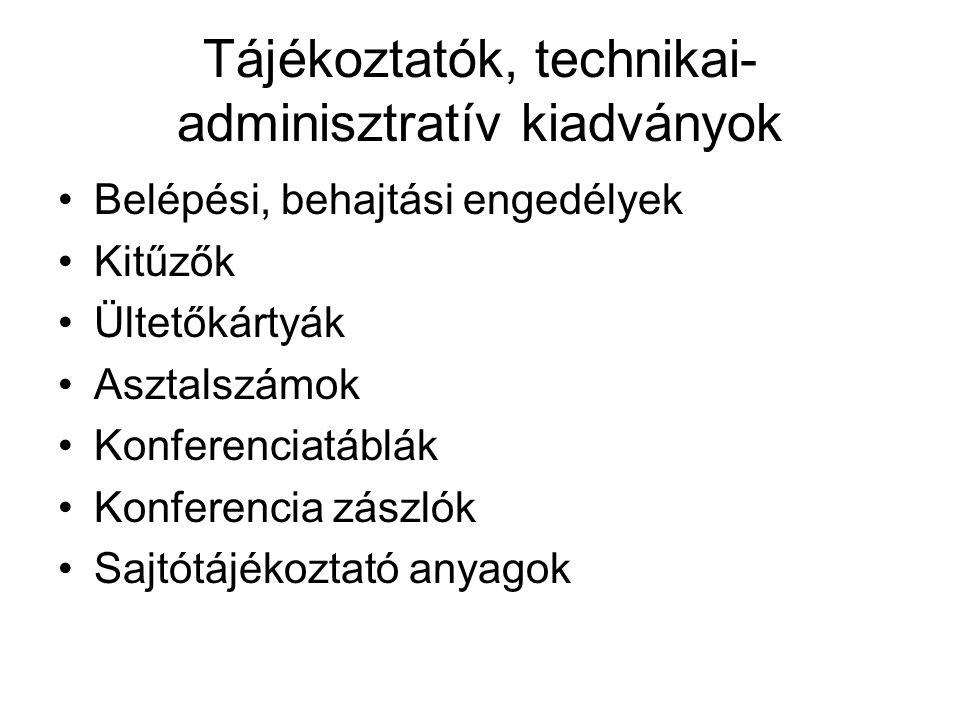 Tájékoztatók, technikai-adminisztratív kiadványok