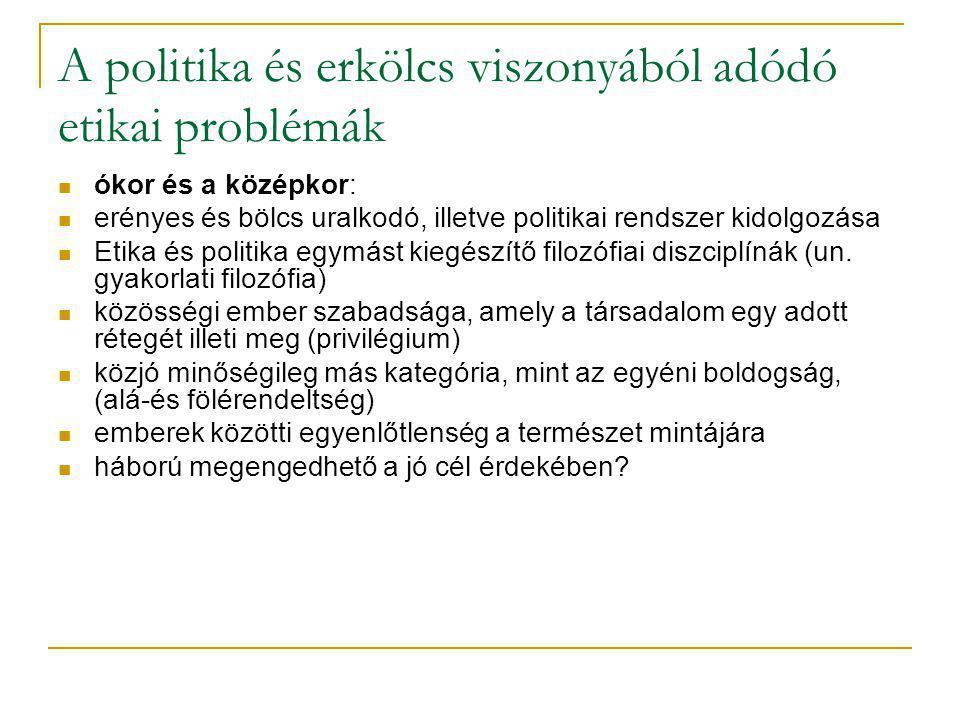 A politika és erkölcs viszonyából adódó etikai problémák