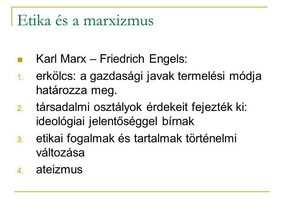 Etika és a marxizmus Karl Marx – Friedrich Engels: