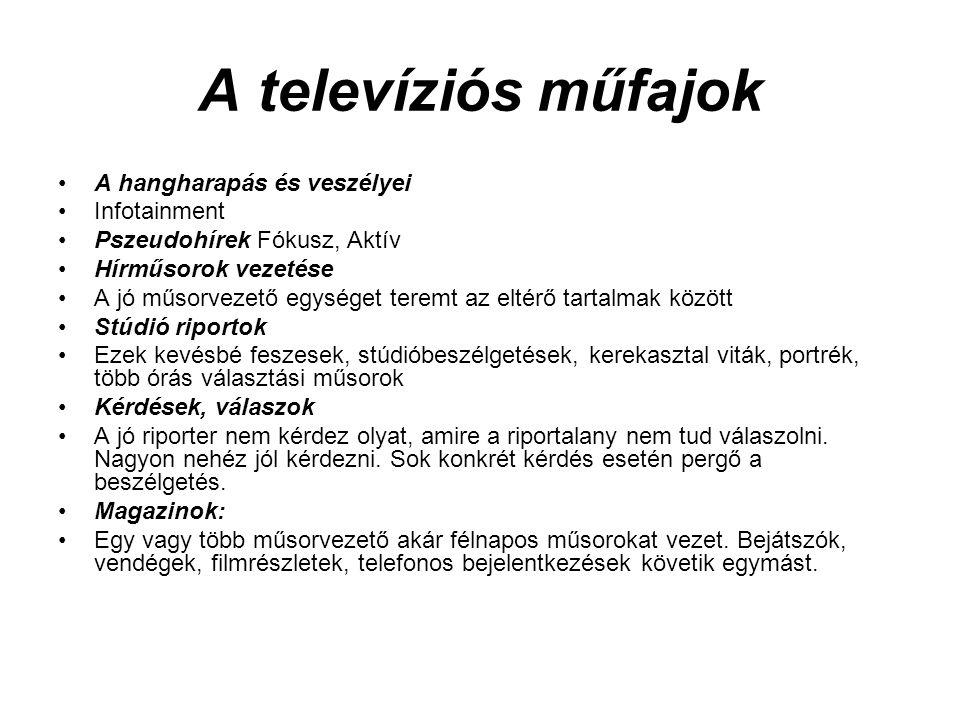 A televíziós műfajok A hangharapás és veszélyei Infotainment