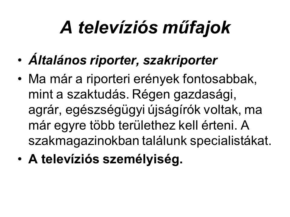 A televíziós műfajok Általános riporter, szakriporter