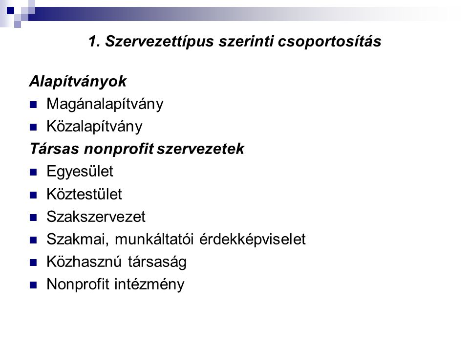 1. Szervezettípus szerinti csoportosítás
