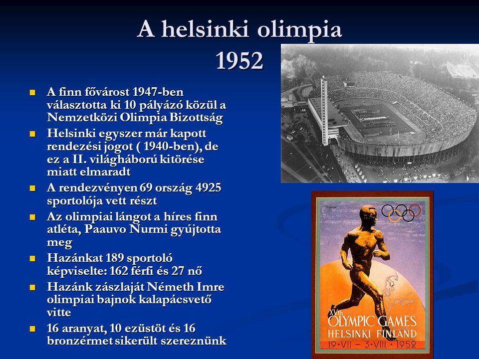 A helsinki olimpia 1952 A finn fővárost 1947-ben választotta ki 10 pályázó közül a Nemzetközi Olimpia Bizottság.