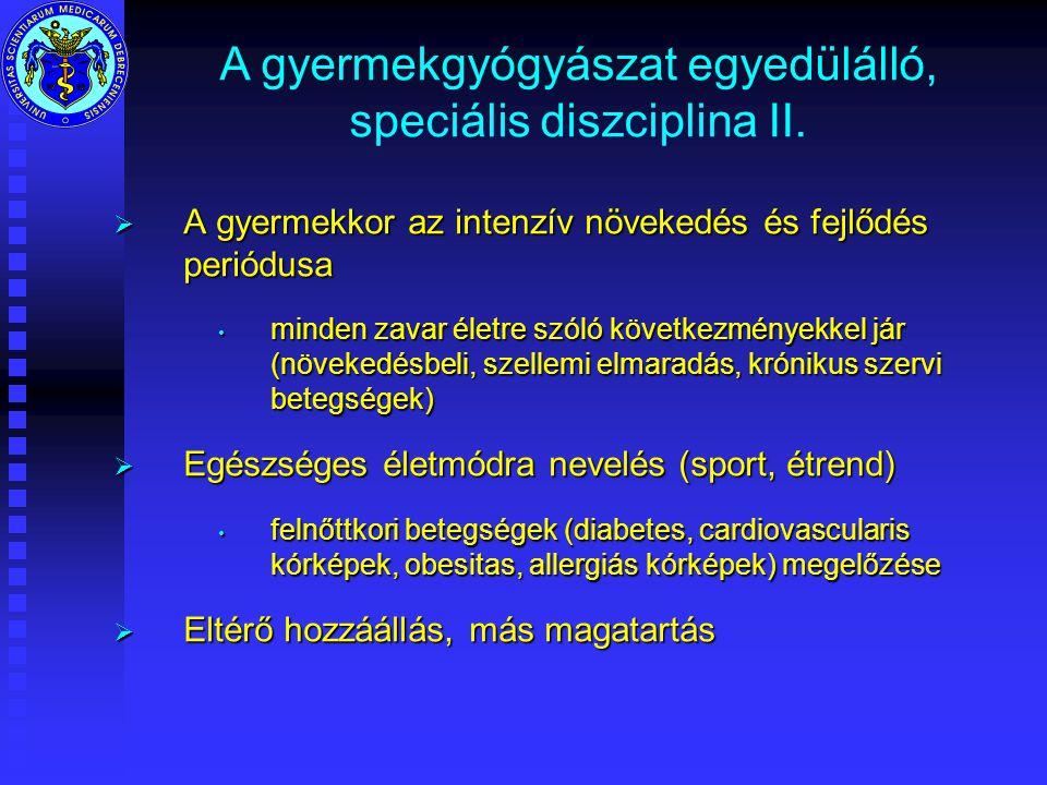 A gyermekgyógyászat egyedülálló, speciális diszciplina II.