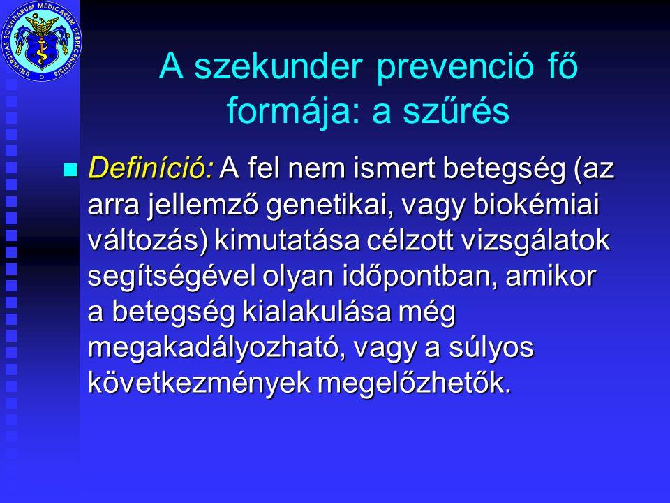 A szekunder prevenció fő formája: a szűrés