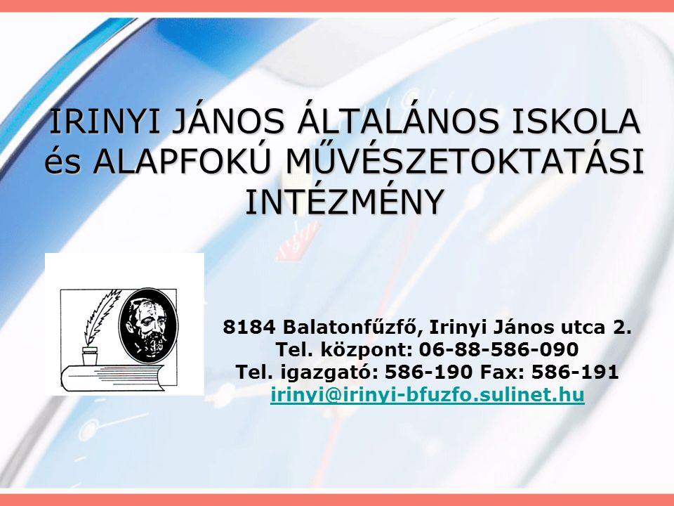 IRINYI JÁNOS ÁLTALÁNOS ISKOLA és ALAPFOKÚ MŰVÉSZETOKTATÁSI INTÉZMÉNY