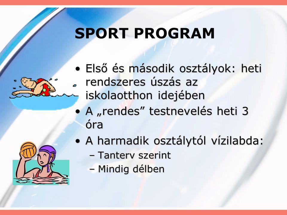 """SPORT PROGRAM Első és második osztályok: heti rendszeres úszás az iskolaotthon idejében. A """"rendes testnevelés heti 3 óra."""