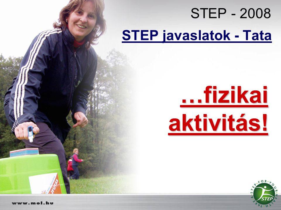 STEP - 2008 STEP javaslatok - Tata …fizikai aktivitás!