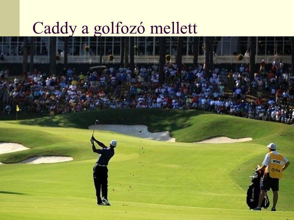 Caddy a golfozó mellett