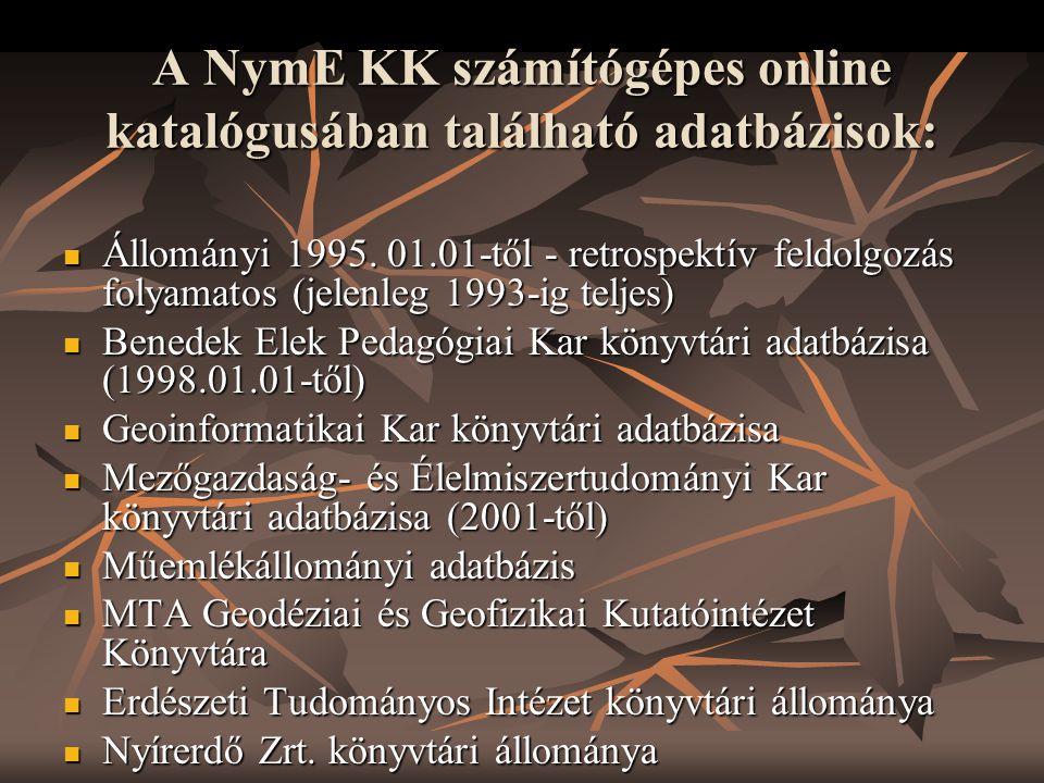 A NymE KK számítógépes online katalógusában található adatbázisok: