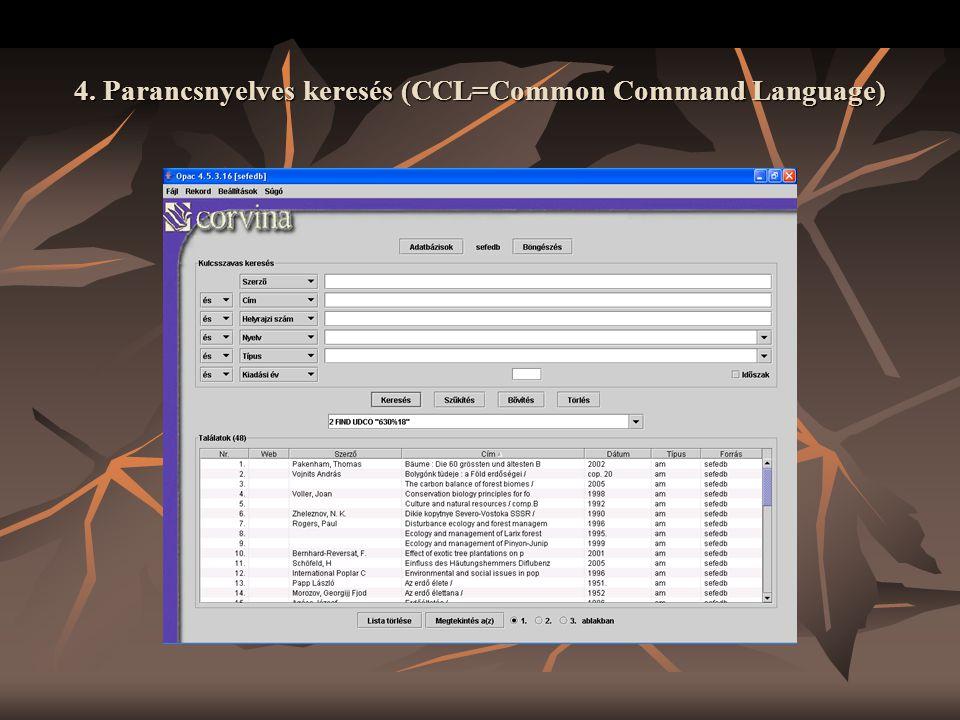 4. Parancsnyelves keresés (CCL=Common Command Language)