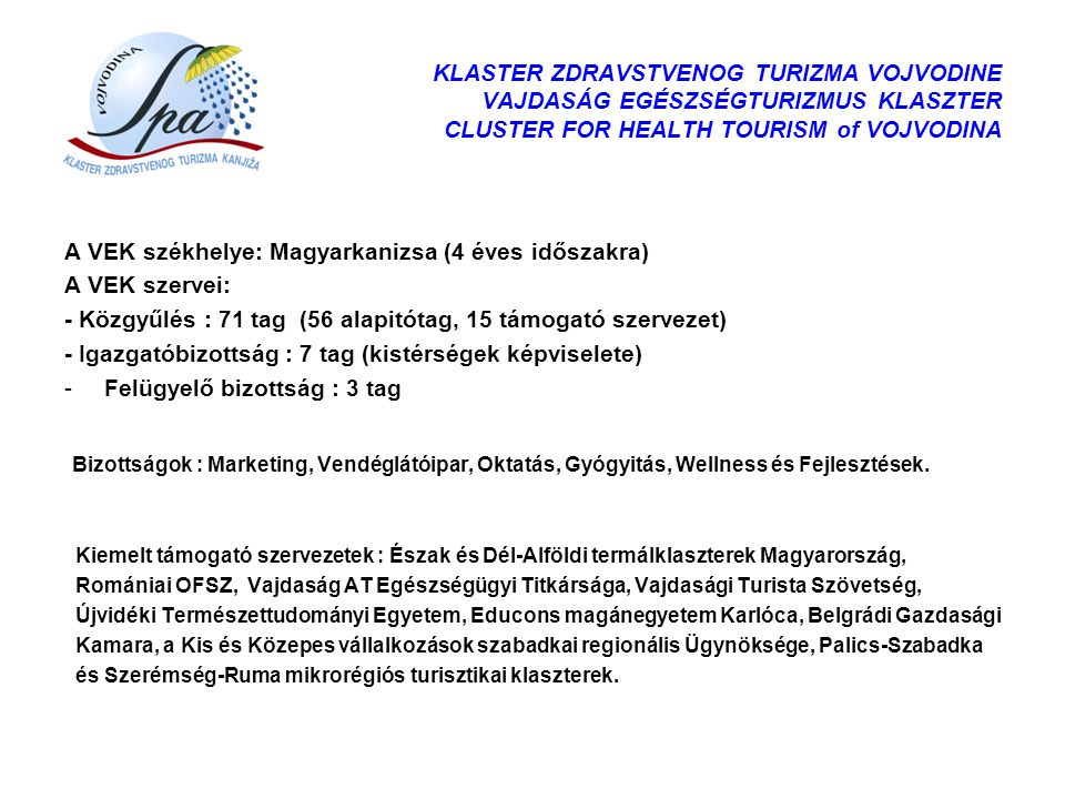 KLASTER ZDRAVSTVENOG TURIZMA VOJVODINE VAJDASÁG EGÉSZSÉGTURIZMUS KLASZTER CLUSTER FOR HEALTH TOURISM of VOJVODINA