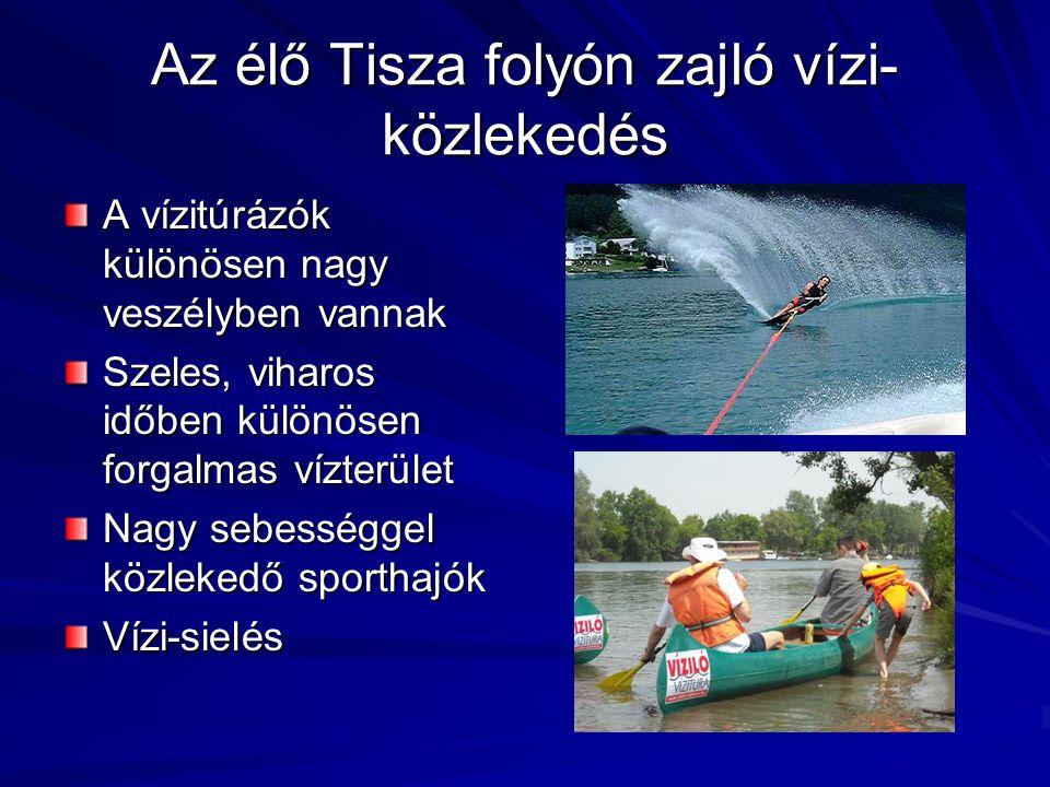 Az élő Tisza folyón zajló vízi-közlekedés