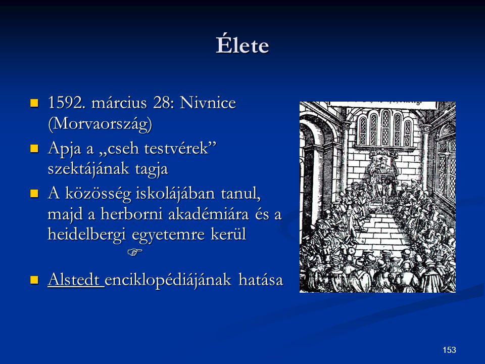 Élete 1592. március 28: Nivnice (Morvaország)