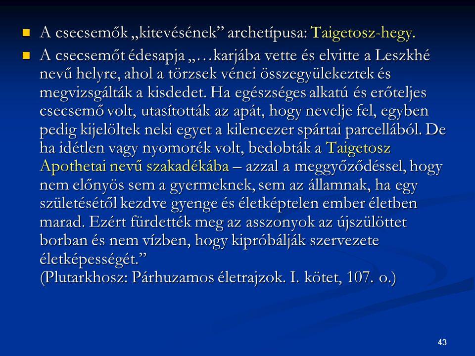 """A csecsemők """"kitevésének archetípusa: Taigetosz-hegy."""