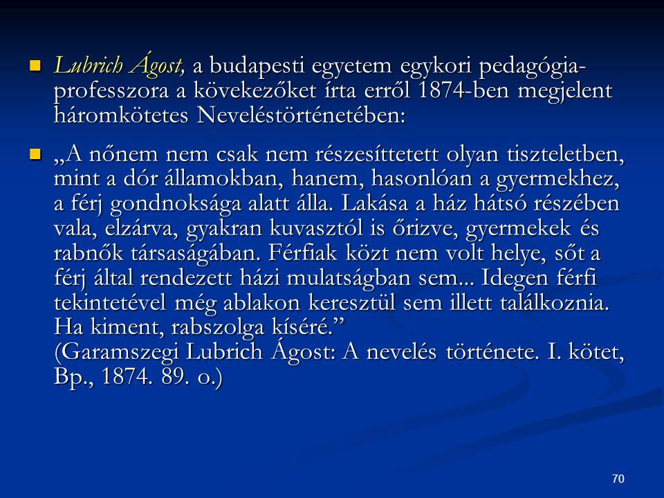 Lubrich Ágost, a budapesti egyetem egykori pedagógiaprofesszora a kövekezőket írta erről 1874-ben megjelent háromkötetes Neveléstörténetében: