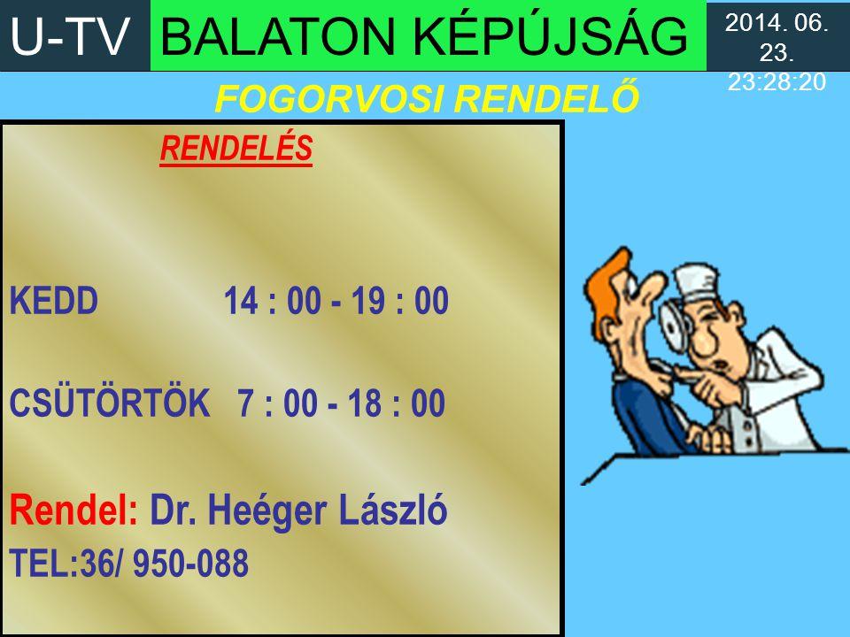U-TV BALATON KÉPÚJSÁG Rendel: Dr. Heéger László RENDELÉS