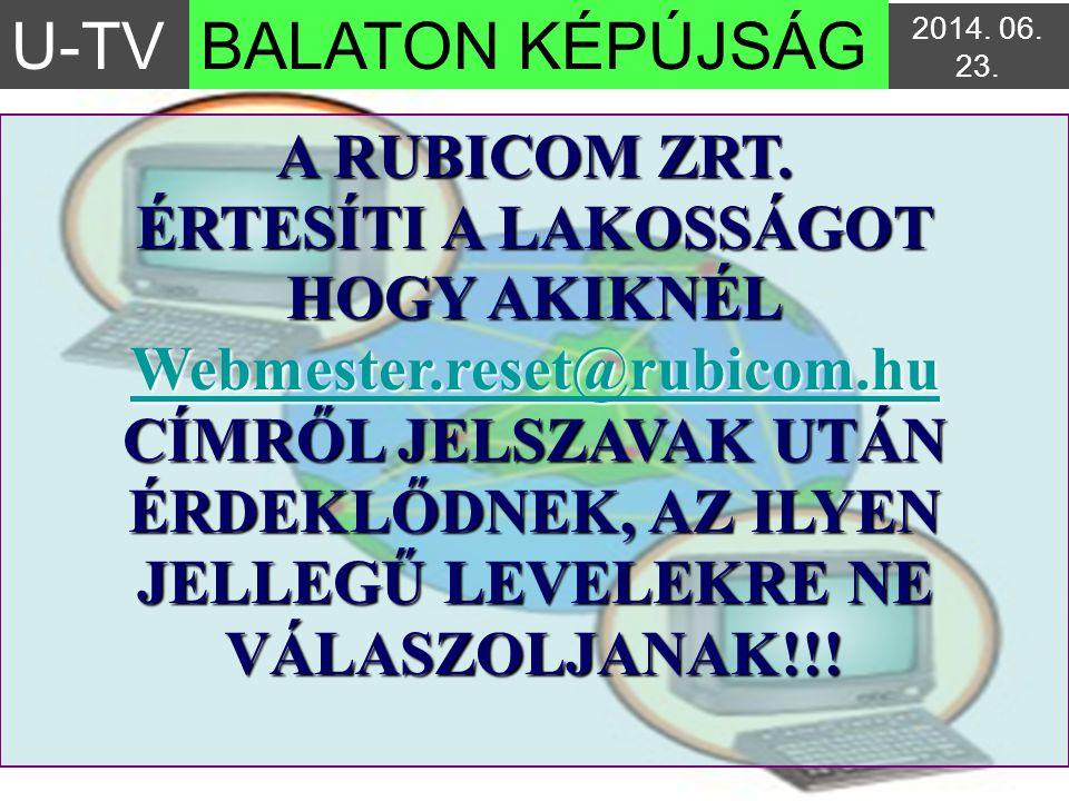 U-TV BALATON KÉPÚJSÁG A RUBICOM ZRT. ÉRTESÍTI A LAKOSSÁGOT
