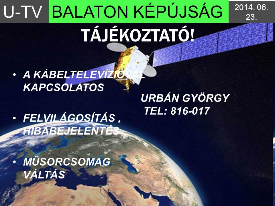 TÁJÉKOZTATÓ! U-TV BALATON KÉPÚJSÁG A KÁBELTELEVÍZIÓVAL KAPCSOLATOS
