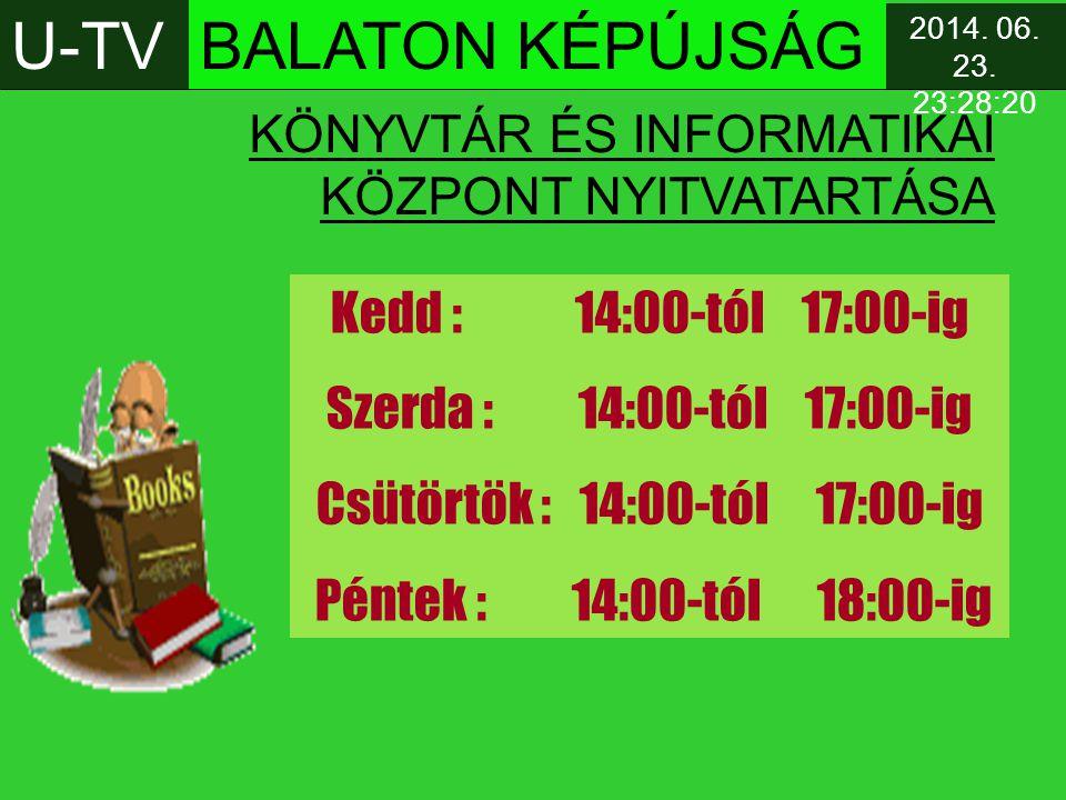 U-TV BALATON KÉPÚJSÁG Kedd : 14:00-tól 17:00-ig