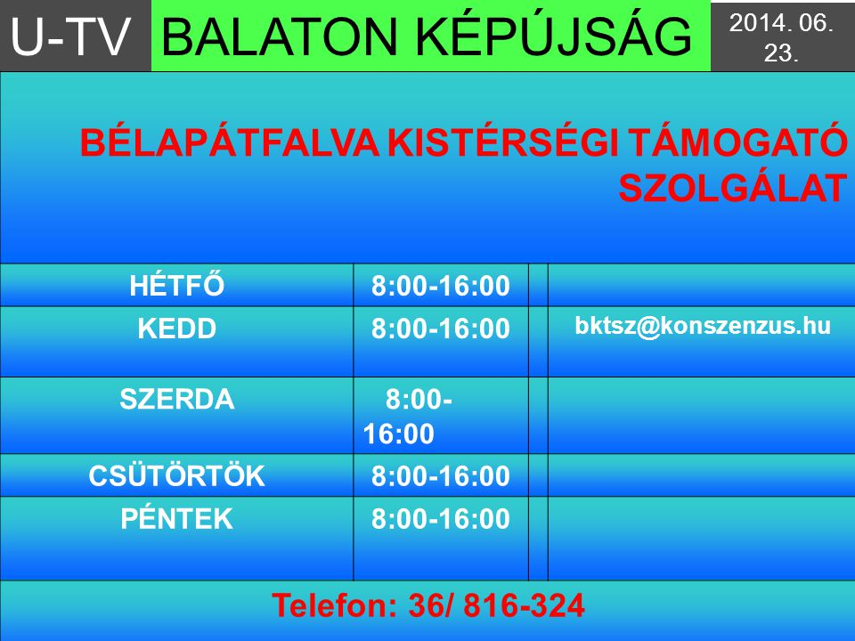 U-TV BALATON KÉPÚJSÁG BÉLAPÁTFALVA KISTÉRSÉGI TÁMOGATÓ SZOLGÁLAT