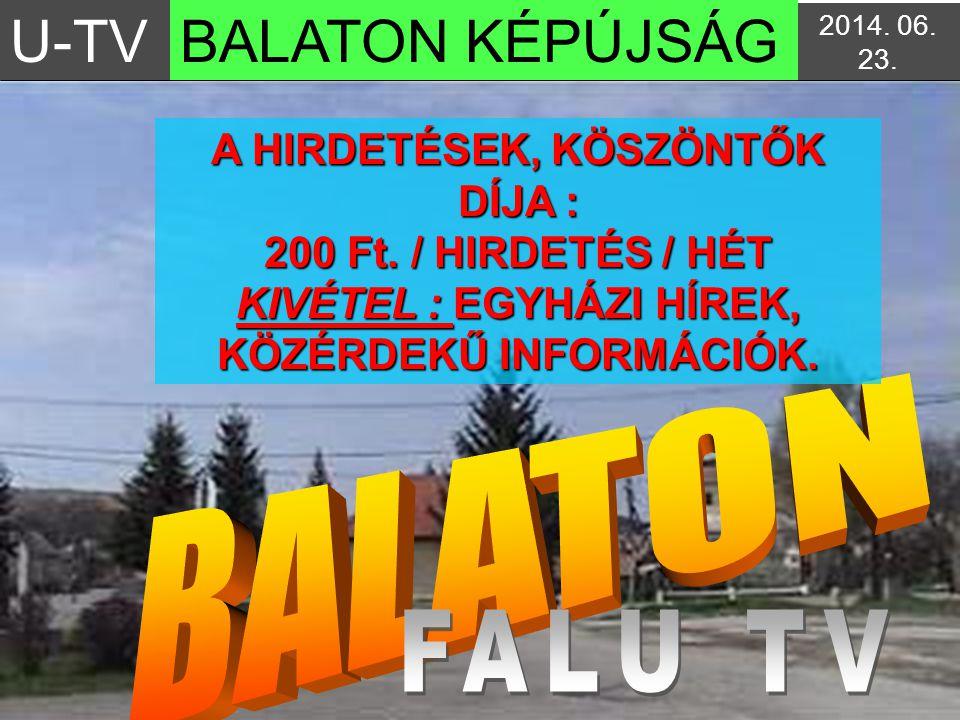 U-TV BALATON KÉPÚJSÁG BALATON FALU TV A HIRDETÉSEK, KÖSZÖNTŐK DÍJA :