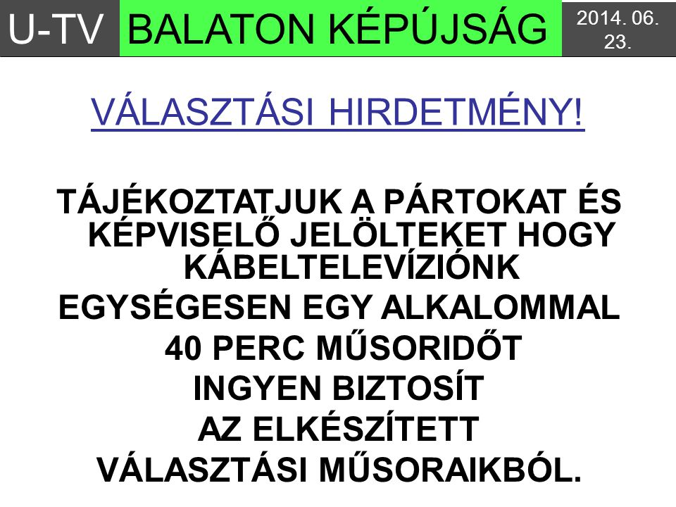 U-TV BALATON KÉPÚJSÁG VÁLASZTÁSI HIRDETMÉNY!