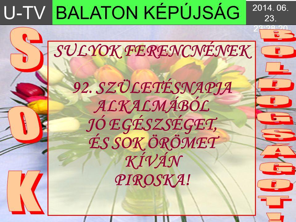 U-TV BALATON KÉPÚJSÁG SULYOK FERENCNÉNEK 92. SZÜLETÉSNAPJA ALKALMÁBÓL