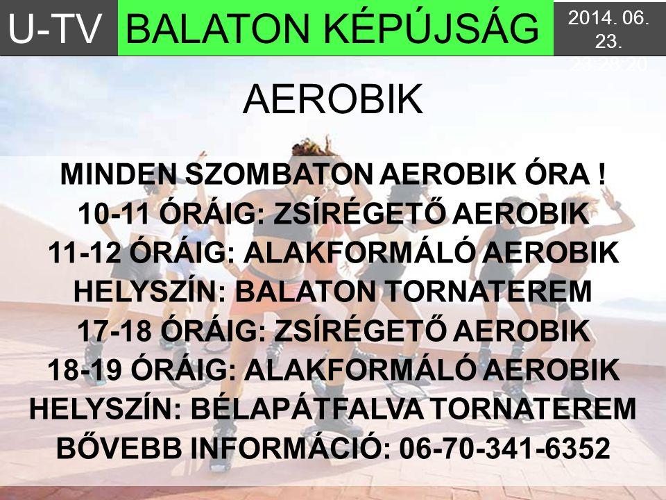 U-TV BALATON KÉPÚJSÁG AEROBIK MINDEN SZOMBATON AEROBIK ÓRA !