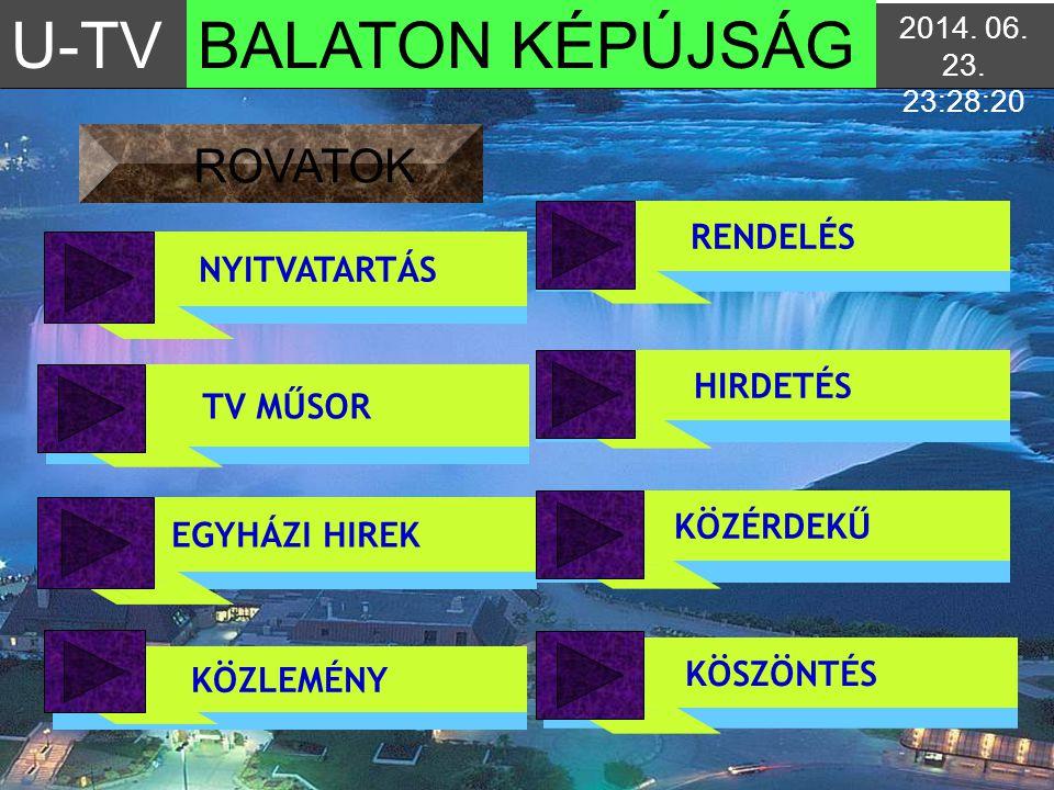 U-TV BALATON KÉPÚJSÁG ROVATOK RENDELÉS NYITVATARTÁS HIRDETÉS TV MŰSOR
