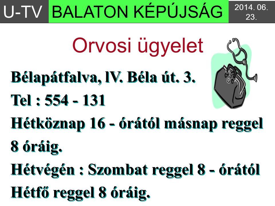 Orvosi ügyelet U-TV BALATON KÉPÚJSÁG Bélapátfalva, lV. Béla út. 3.