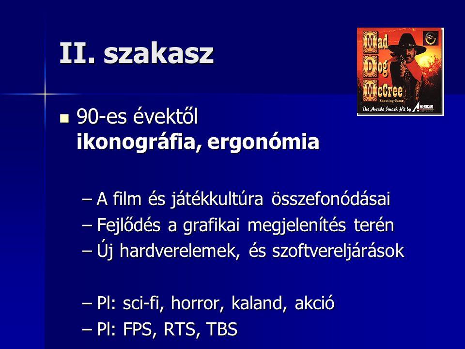 II. szakasz 90-es évektől ikonográfia, ergonómia