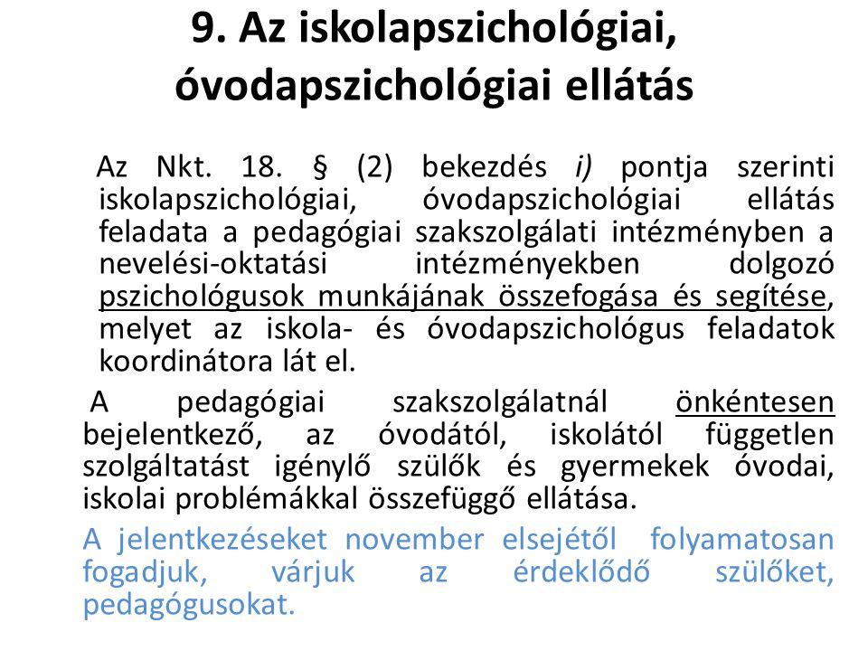 9. Az iskolapszichológiai, óvodapszichológiai ellátás