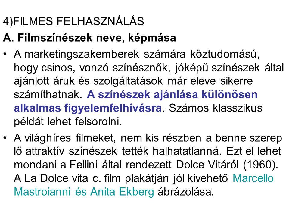 4)FILMES FELHASZNÁLÁS A. Filmszínészek neve, képmása.
