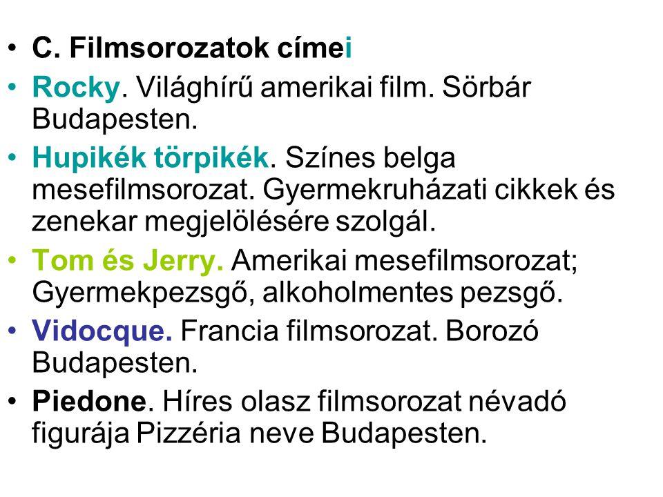 C. Filmsorozatok címei Rocky. Világhírű amerikai film. Sörbár Budapesten.