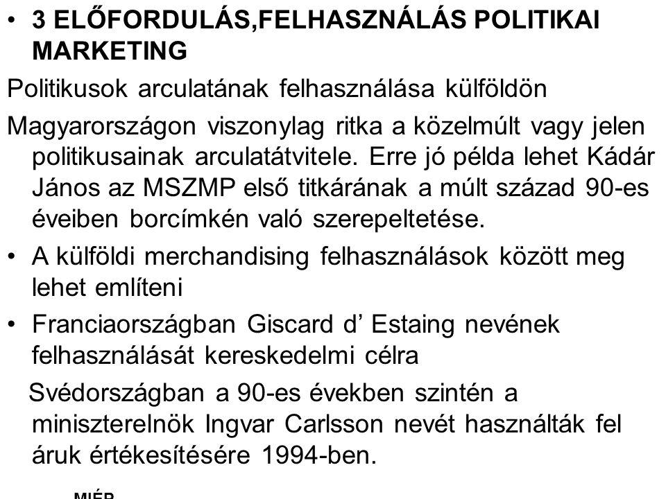3 ELŐFORDULÁS,FELHASZNÁLÁS POLITIKAI MARKETING