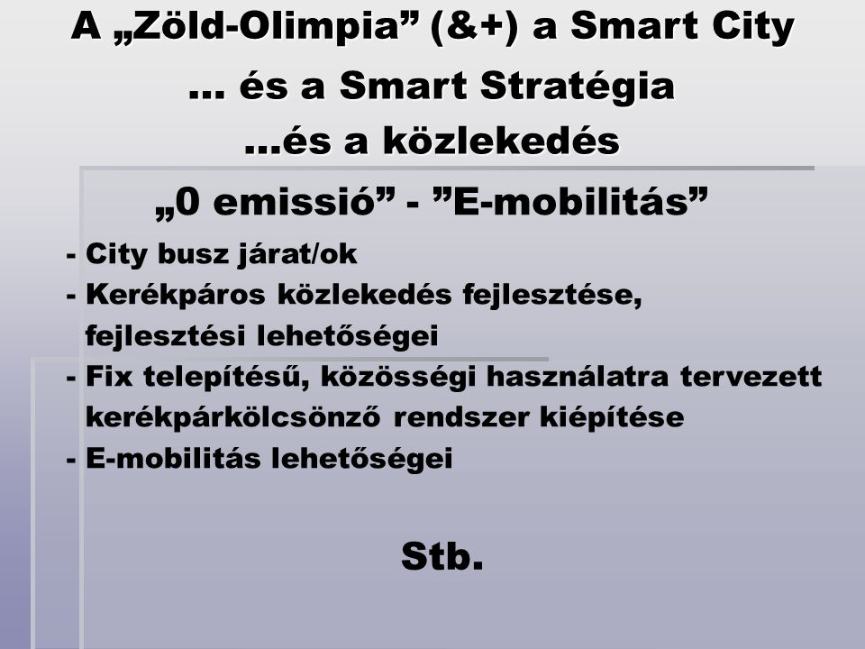 "A ""Zöld-Olimpia (&+) a Smart City"