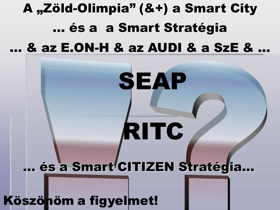 "SEAP RITC ! A ""Zöld-Olimpia (&+) a Smart City"