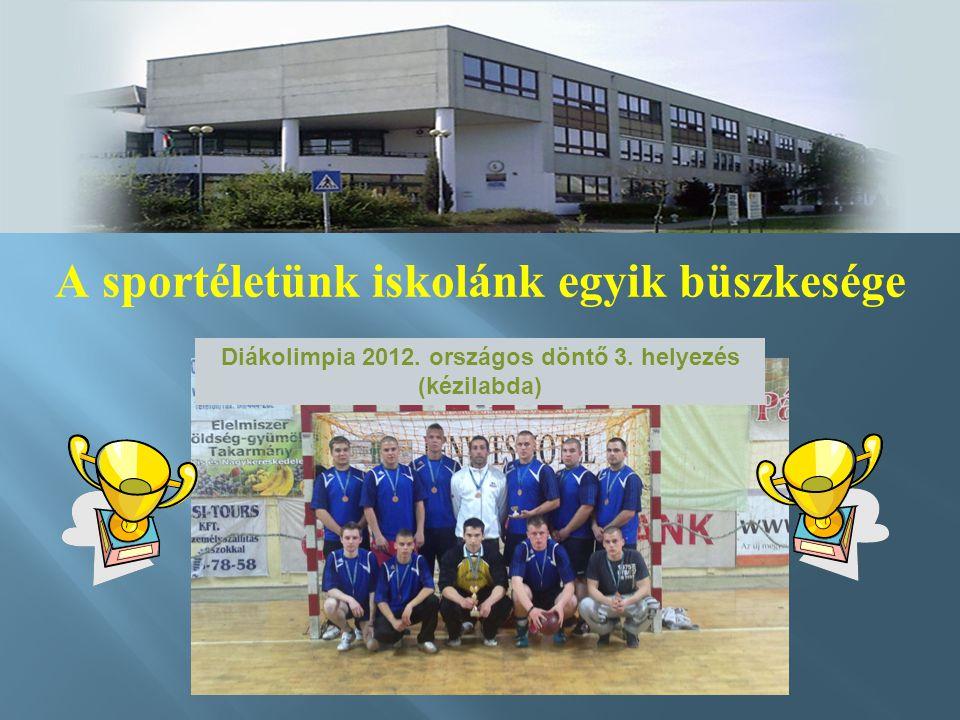 A sportéletünk iskolánk egyik büszkesége