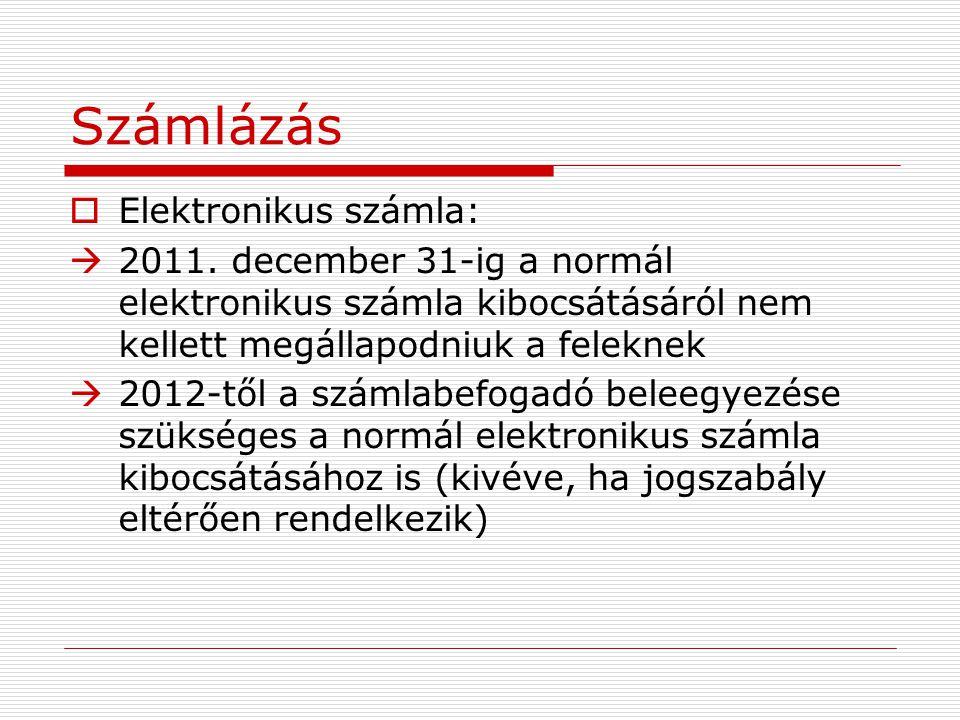 Számlázás Elektronikus számla:
