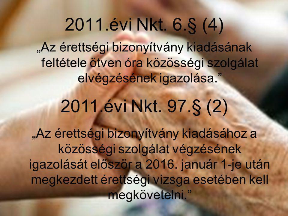 """2011.évi Nkt. 6.§ (4) """"Az érettségi bizonyítvány kiadásának feltétele ötven óra közösségi szolgálat elvégzésének igazolása."""