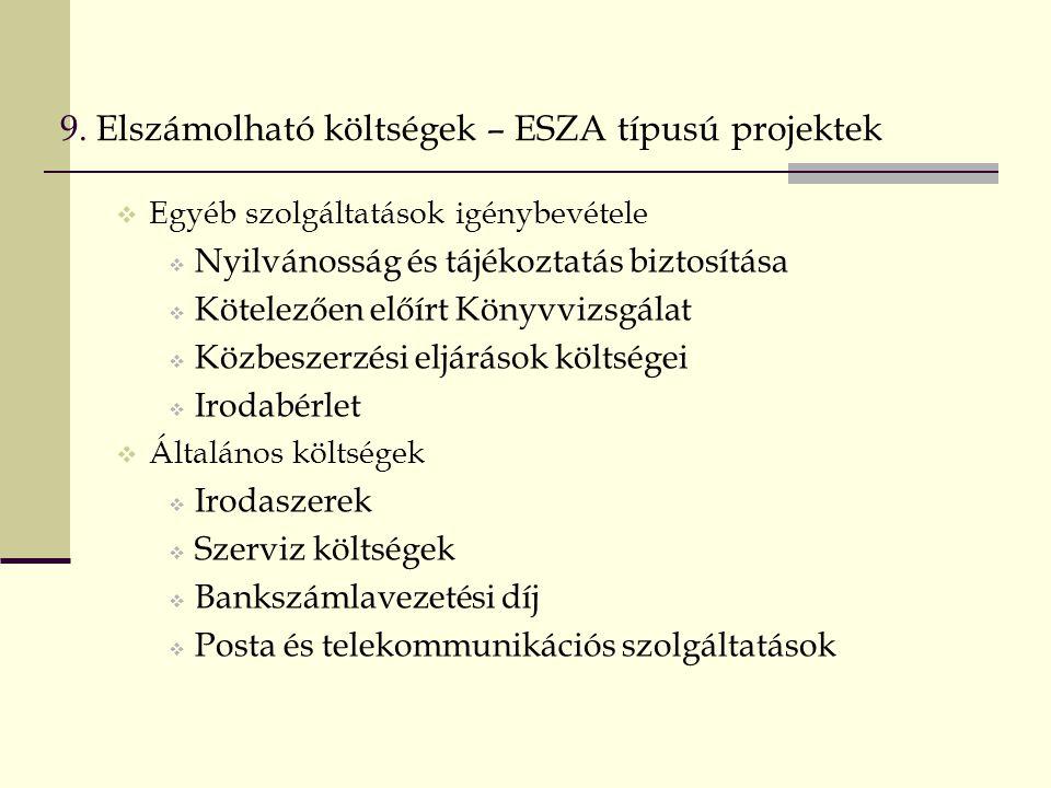 9. Elszámolható költségek – ESZA típusú projektek