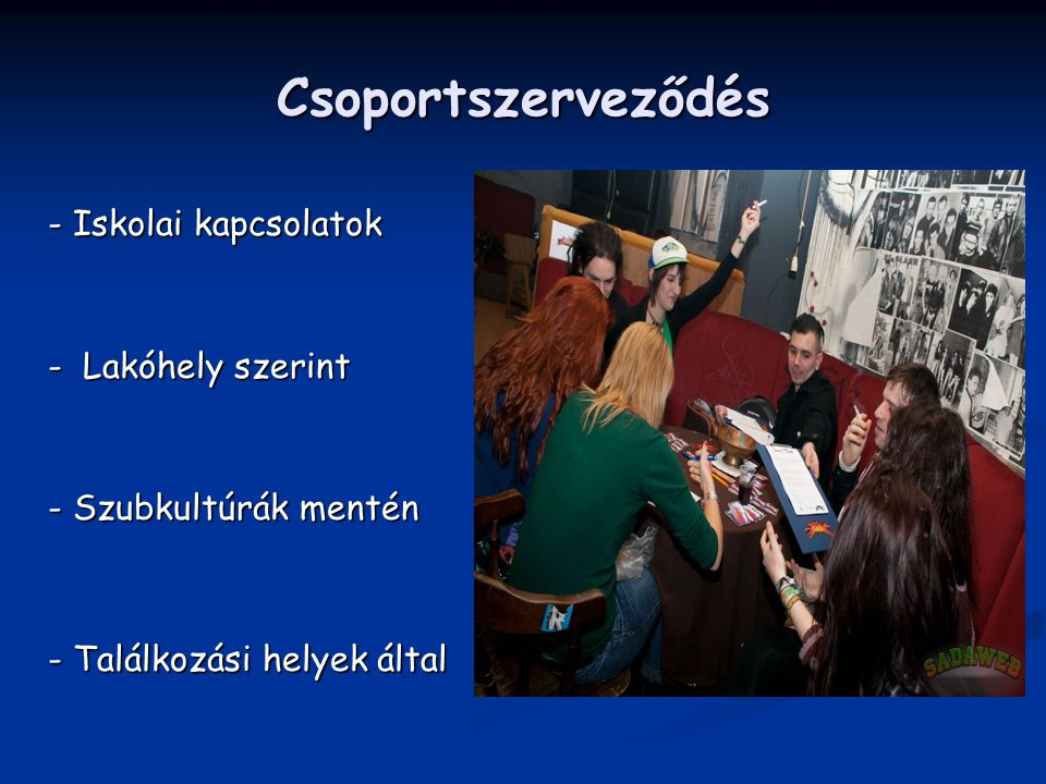 Csoportszerveződés - Iskolai kapcsolatok - Lakóhely szerint