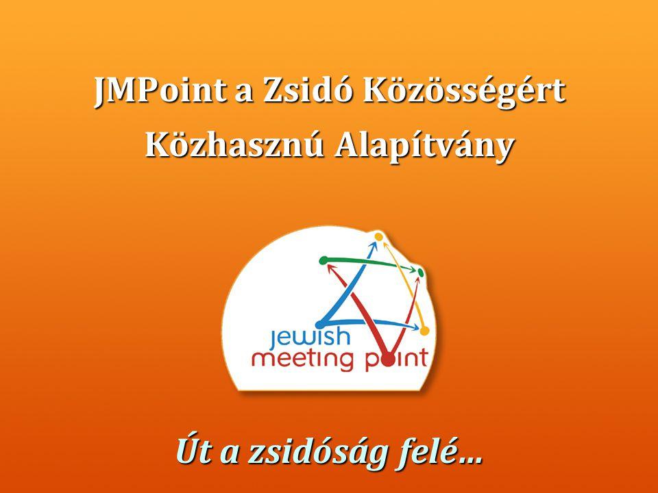 JMPoint a Zsidó Közösségért Közhasznú Alapítvány Út a zsidóság felé…