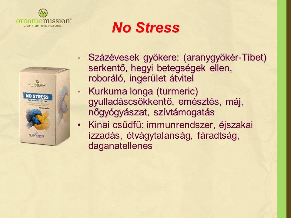 No Stress Százévesek gyökere: (aranygyökér-Tibet) serkentő, hegyi betegségek ellen, roboráló, ingerület átvitel.