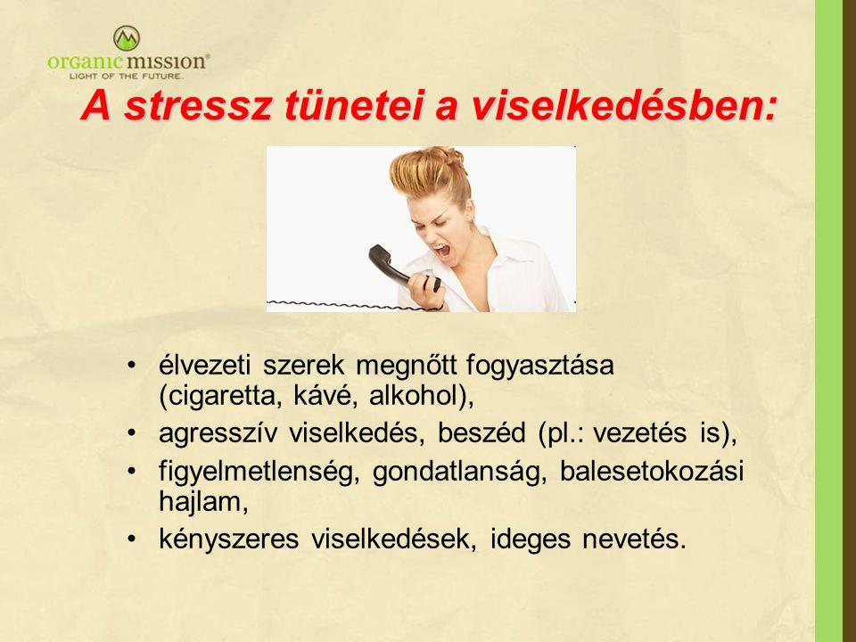 A stressz tünetei a viselkedésben: