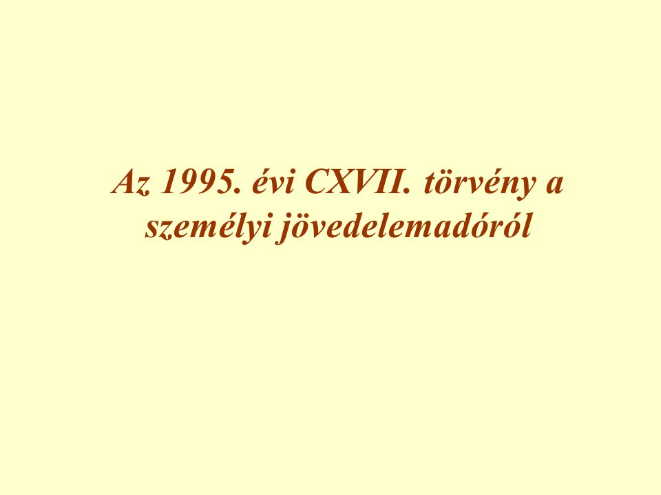 Az 1995. évi CXVII. törvény a személyi jövedelemadóról