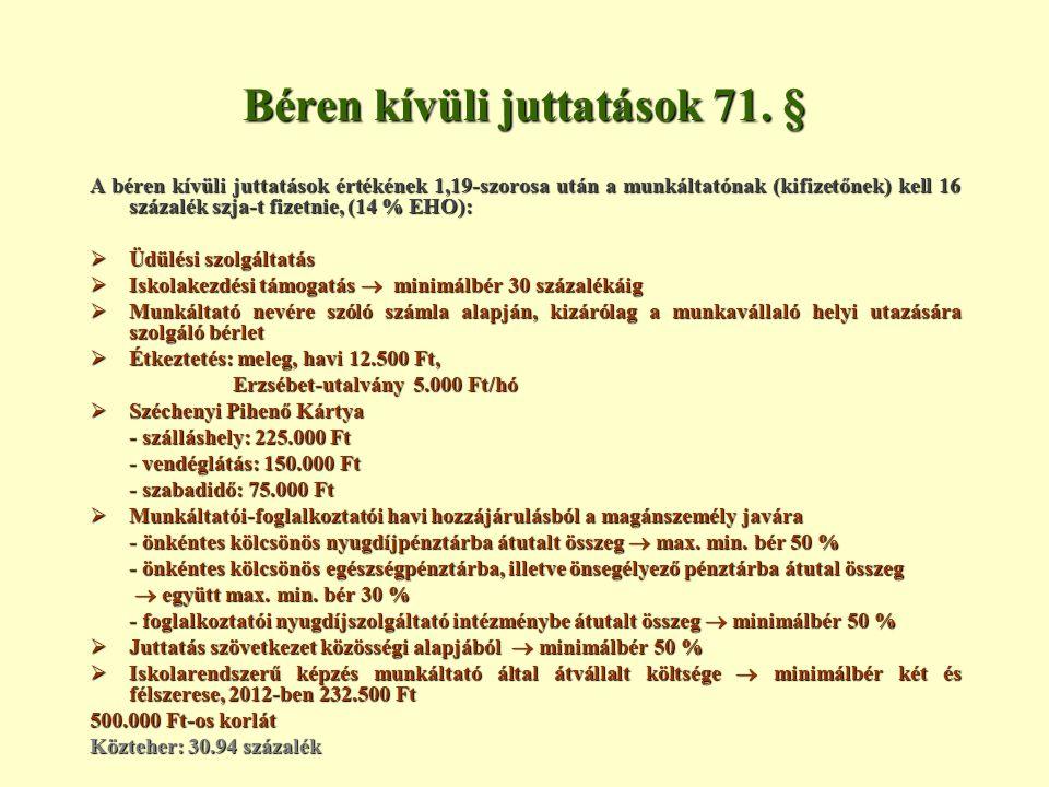Béren kívüli juttatások 71. §