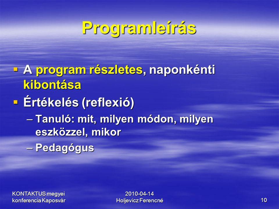 Programleírás A program részletes, naponkénti kibontása