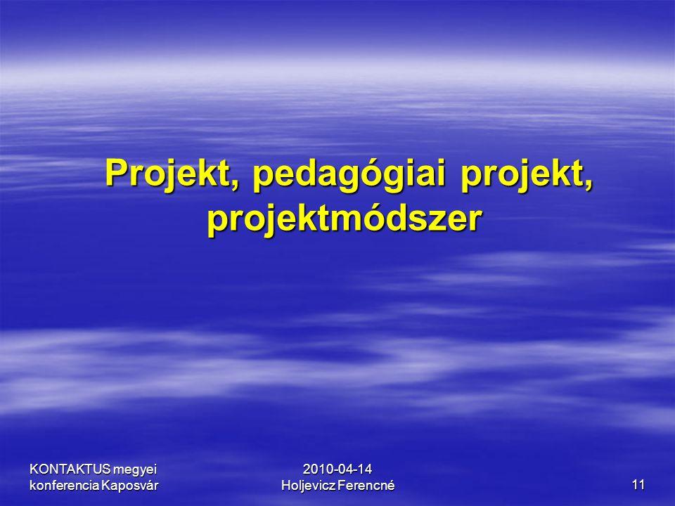 Projekt, pedagógiai projekt, projektmódszer